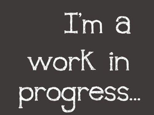 "We are all ""in progress"""