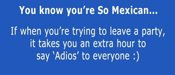Know You're So Mexican... | Mexican Humor Quotes ... You Know Youre So ... You Know Youre So Mexican If