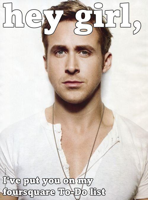 Ryan Gosling Hey Girl foursquare meme. It's pretty good.