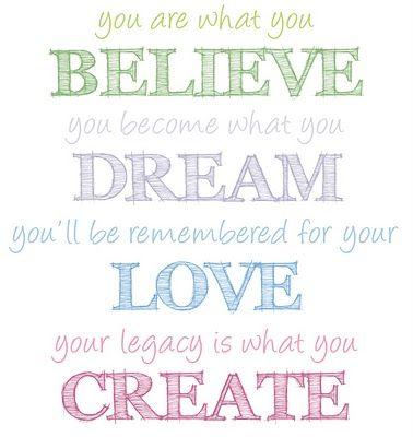 believe dream love create