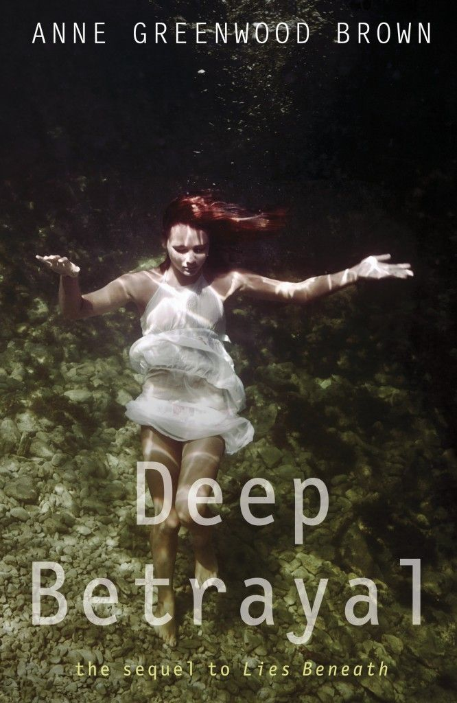 Cover Reveal: Deep Betrayal (Lies Beneath #2) by Anne Greenwood Brown. Coming 2013