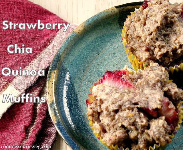 Connoisseurus Veg: Strawberry Quinoa Chia Muffins + Some Thoughts on ...