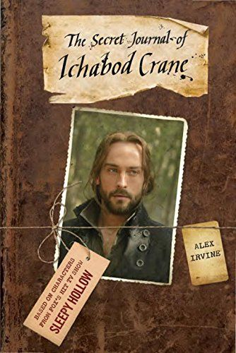 The Secret Journal of Ichabod Crane (Sleepy Hollow) by Alex Irvine http://www.amazon.com/dp/055341898X/ref=cm_sw_r_pi_dp_CyJ7tb1MAQEWH