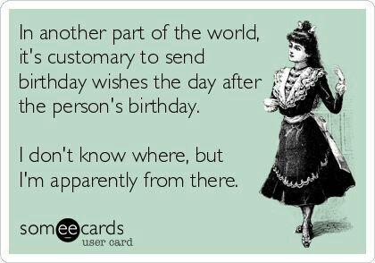 Funny happy belated birthday meme