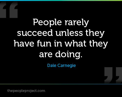 Rarely Have Fun Quote Dale Carnegie