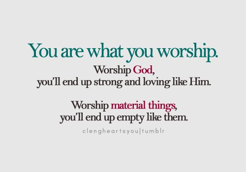 Worship | Quotes: Tica Approved | Pinterest