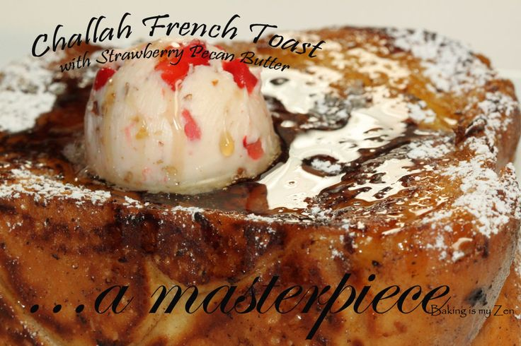 Challah French Toast With Strawberry Pecan Butter