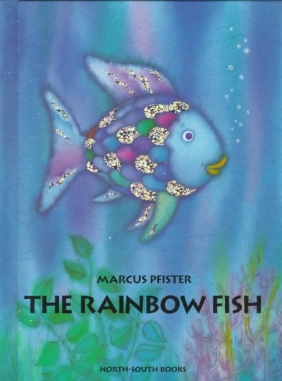 The rainbow fish by marcus pfister our favorite reads for The rainbow fish by marcus pfister