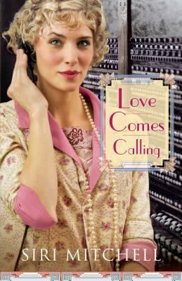 New Arrival: Love Comes Calling by Siri Mitchell