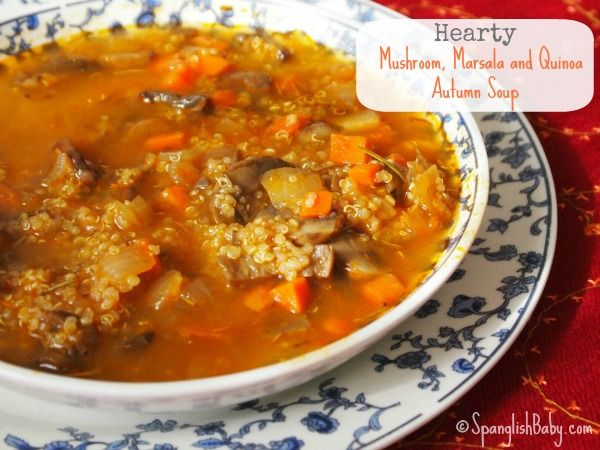 Hearty Mushroom, Marsala and Quinoa Autumn Soup from Morena Escardo via Spanglish Baby