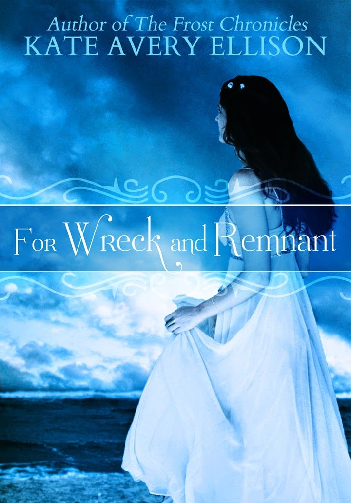 KATE AVERY ELLISON: FOR WRECK AND REMNANT Cover!