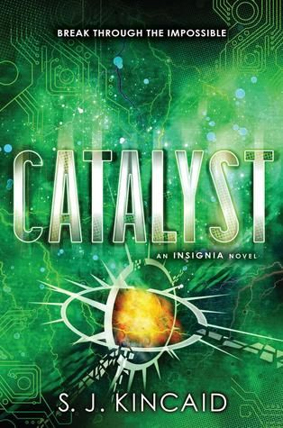 Catalyst (Insignia, #3) by S.J. Kincaid
