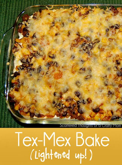 ... , this Tex-Mex Bake is a lightened up version of Mexican Lasagna