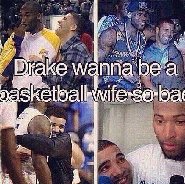 Drake jokes. Basketball wives. | Basketball jokes | Pinterest