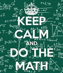 Keep Calm and Do the Math