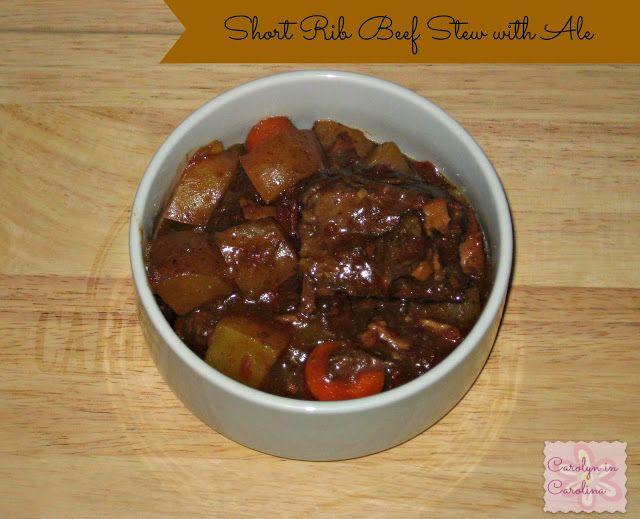 Carolyn in Carolina - Short Rib Beef Stew with Ale