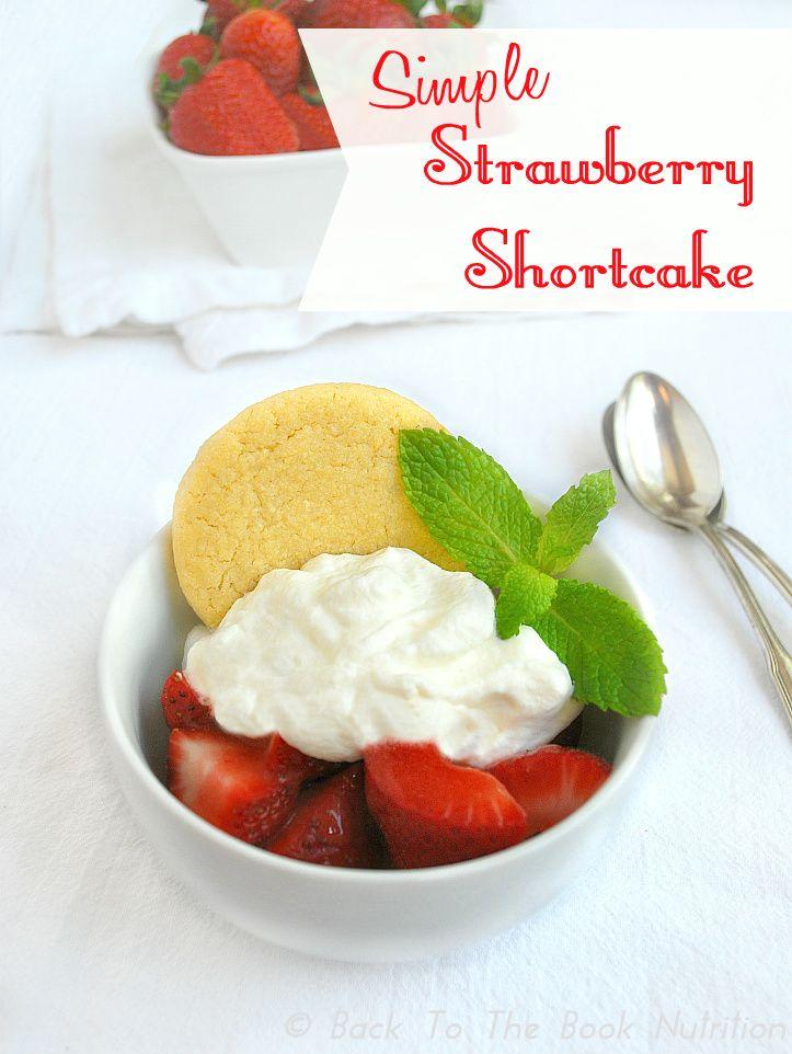 Simple Strawberry Shortcake recipe | www.backtothebooknutrition.com ...