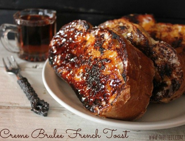 Creme Brulee French Toast!