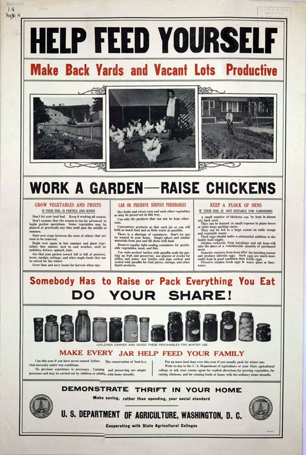Work a Garden - Raise Chickens: Somebody has to raise or pack everything you Eat, Do your share! - WWII Era USDA poster. Funny that in many places local governments now forbid keeping backyard poultry!