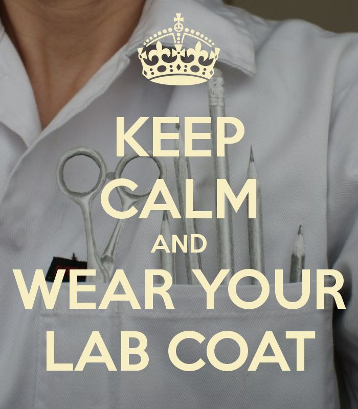 Keep calm and wear your lab coat