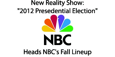 Reality show quot 2012 presidential election quot heads nbc s fall lineup lol