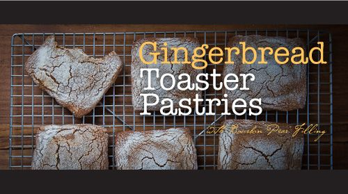 ... Your Consideration: Gingerbread Toaster Pastries with Bourbon Pea