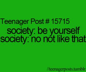 Teenager posts. Thanks, society.