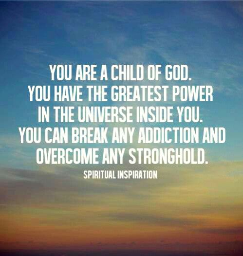 ... of you. You can break any addiction and overcome any stronghold