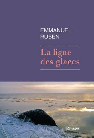Emmanuel Ruben - La ligne des glaces