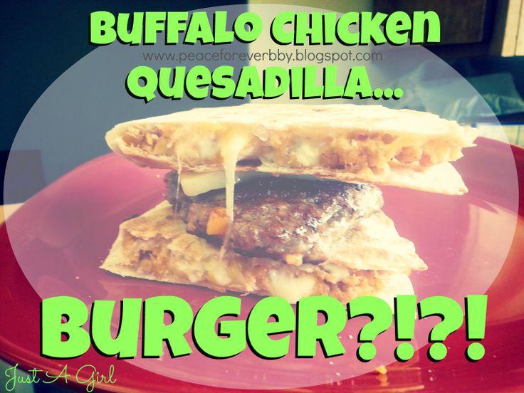 Buffalo Chicken Quesadilla.... Burger?! | Military Spouse Bloggers ...