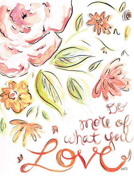 Do More of What You Love Watercolor Digital Fine Art Print 8x10
