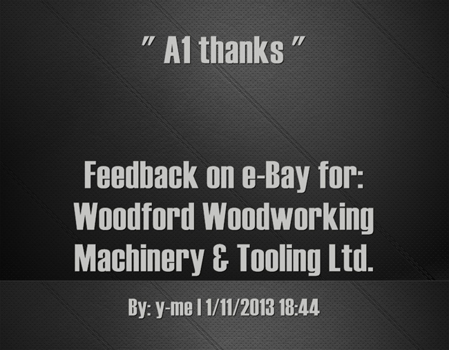A1 thanks, By: y-me. | Feedback for woodfordtooling on e-Bay ...