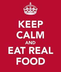 #KeepCalm #EatRealFood