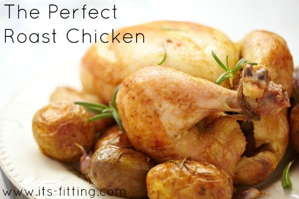 ... to Eat, The Chicken Series - The Perfect Roast Chicken - It's Fitting