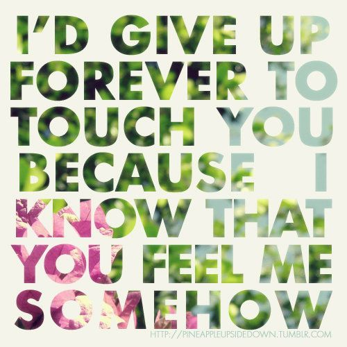 give up forever to touch you: