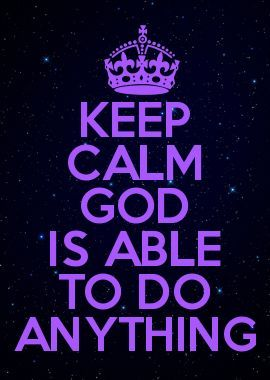 God is able to do anything pinned with bazaart www bazaart me