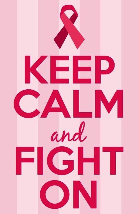 """Keep calm and fight on"" breast cancer motivational quote"