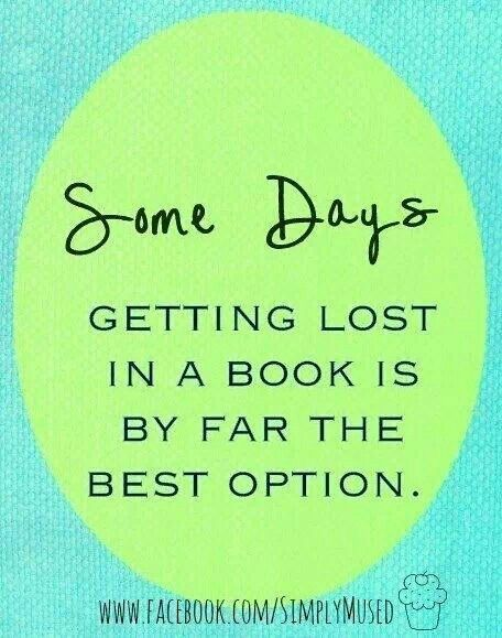 Some days getting lost in a book is by far the best option