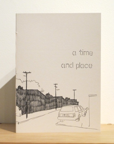 Catherine Macdonald, a time and place, photocopied book on A5 mm paper, from an edition of 20, 2012.