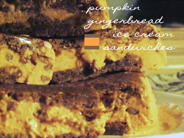 Pumpkin Gingerbread Ice Cream Sandwiches | hungry games | Pinterest