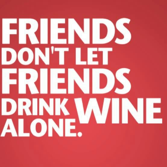 Friends Don't Let Friends Drink Alone •