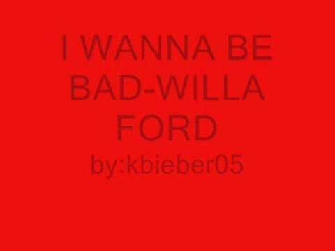 wanna be bad willa ford lyrics songs i like pinterest. Cars Review. Best American Auto & Cars Review