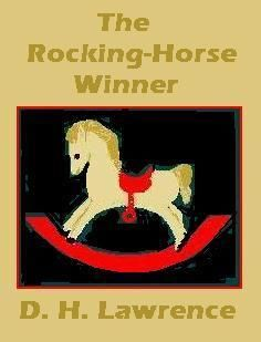 essay the rocking horse winner by d h lawrence Compare and contrast the destructors by graham greene and the rocking horse winner by dh lawrence classics english literature name: lecturer: course.