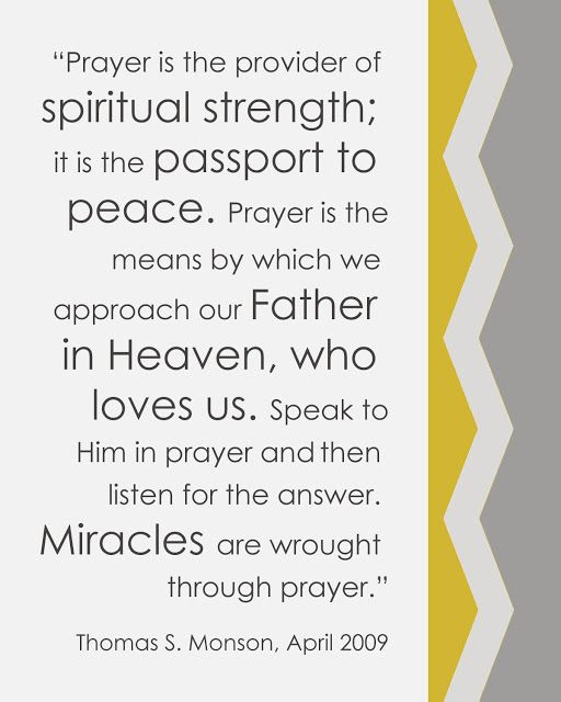 Thomas S. Monson LDS Prayer Quote #passporttopeace #spiritualstrength http://sprinklesonmyicecream.blogspot.com/
