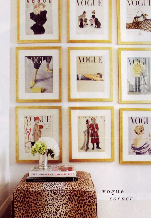Love the collection of framed Vogue prints.  This would look good in a fashionista's bedroom or in a beautiful walk-in closet (one the size of a room).