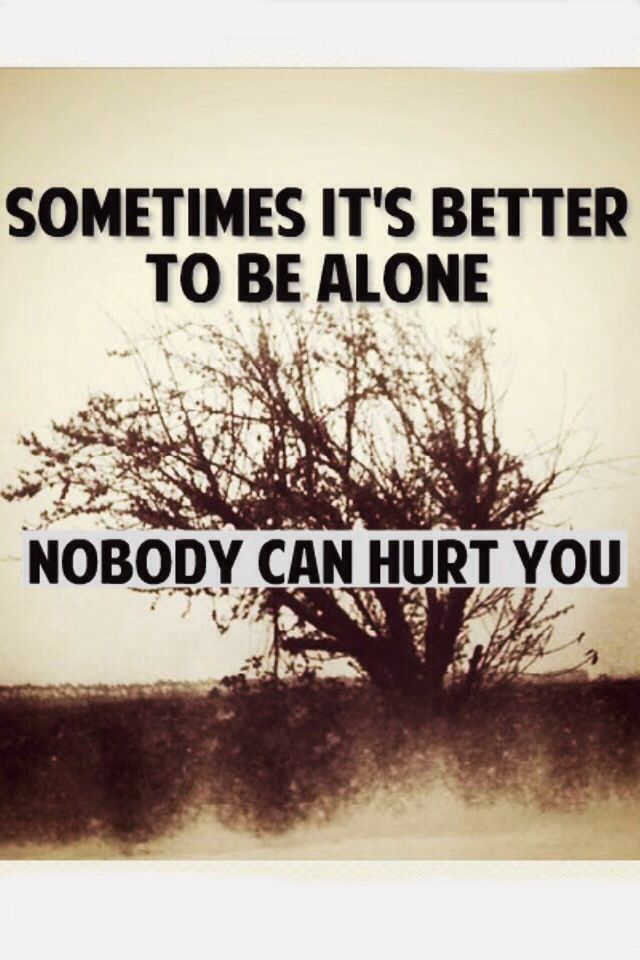 Be alone quote Quotes I live by Pinterest