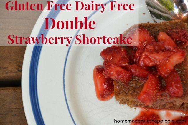 Gluten Free Dairy Free Double Strawberry Shortcake