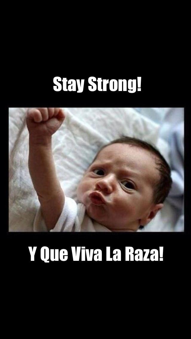 Stay Strong Viva Raza Funny Chicano