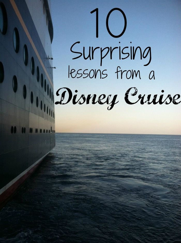 10 Surprising Lessons from a Disney Cruise