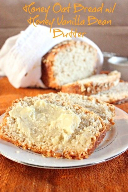 Honey Oat Bread with Honey Vanilla Bean Butter | Tasty Kitchen: A ...